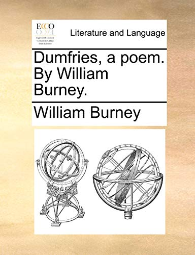 9781170838266: Dumfries, a poem. By William Burney.