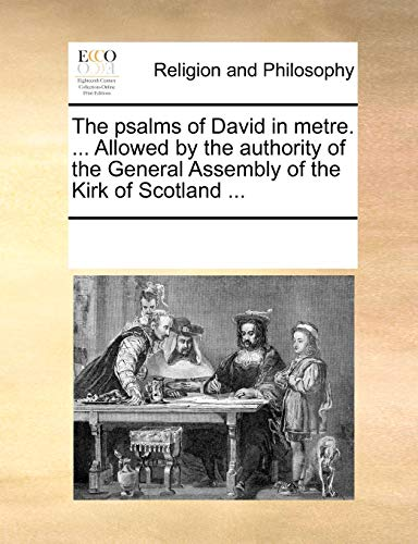 9781170856093: The psalms of David in metre. ... Allowed by the authority of the General Assembly of the Kirk of Scotland ...