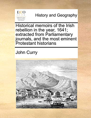 Historical memoirs of the Irish rebellion in: John Curry