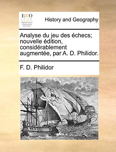 9781170885789: Analyse du jeu des échecs; nouvelle édition, considérablement augmentée, par A. D. Philidor. (French Edition)