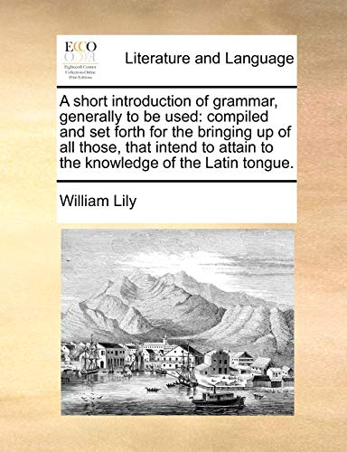 A Short Introduction of Grammar, Generally to: William Lily