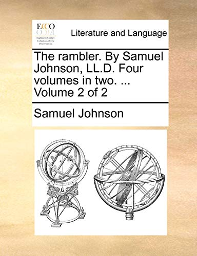 The rambler. By Samuel Johnson, LL.D. Four volumes in two. Volume 2 of 2