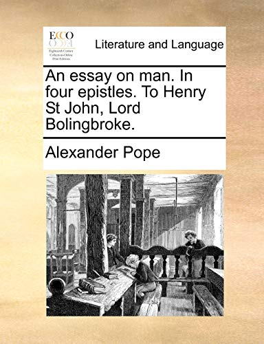 An essay on man. In four epistles. To Henry St John, Lord Bolingbroke. (1170931731) by Alexander Pope