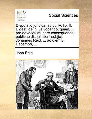 Disputatio juridica, ad tit. IV. lib. II.: John Reid