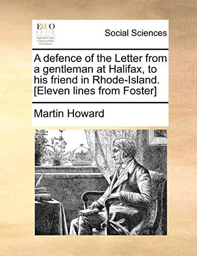 9781170936573: A defence of the Letter from a gentleman at Halifax, to his friend in Rhode-Island. [Eleven lines from Foster]