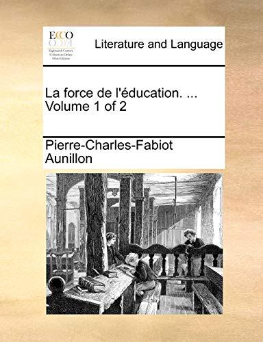 9781170937662: La force de l'éducation. ... Volume 1 of 2 (French Edition)