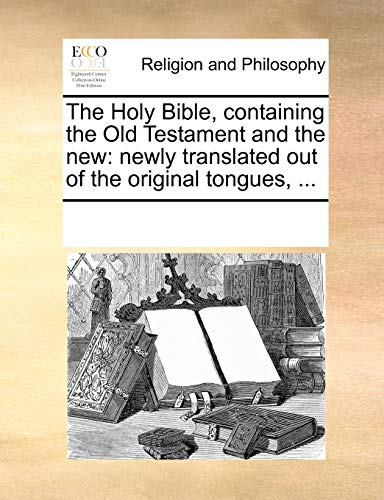 9781170944127: The Holy Bible, containing the Old Testament and the new: newly translated out of the original tongues, ...