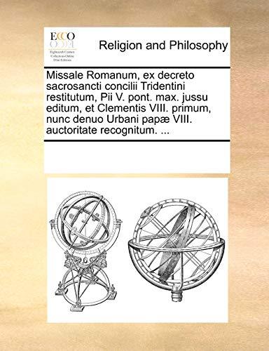 Missale Romanum, ex decreto sacrosancti concilii Tridentini: See Notes Multiple