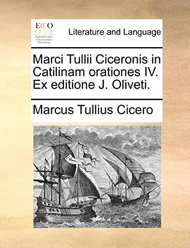 Marci Tullii Ciceronis in Catilinam orationes IV. Ex editione J. Oliveti. - Marcus Tullius Cicero