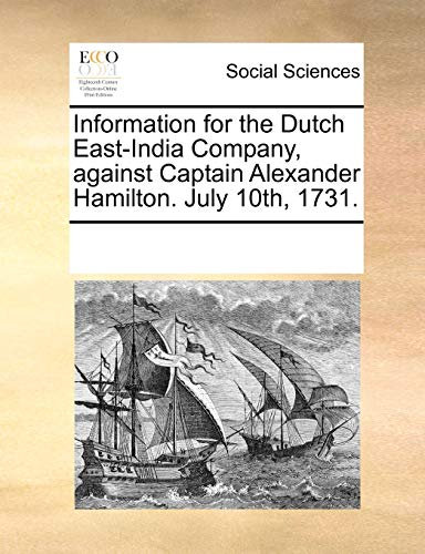 9781170952719: Information for the Dutch East-India Company, against Captain Alexander Hamilton. July 10th, 1731.