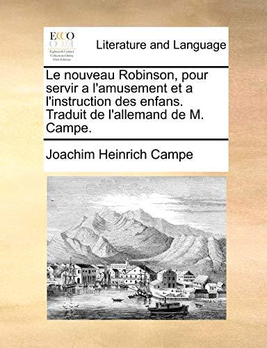 Le Nouveau Robinson, Pour Servir A L: Joachim Heinrich Campe