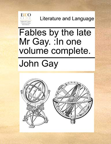Fables by the Late MR Gay.: In: John Gay