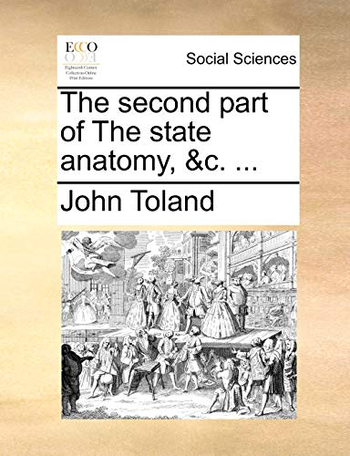 The second part of The state anatomy, &c. ... (9781170964590) by John Toland