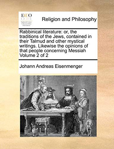 9781170970409: Rabbinical literature: or, the traditions of the Jews, contained in their Talmud and other mystical writings. Likewise the opinions of that people concerning Messiah Volume 2 of 2