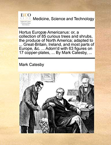 Hortus Europae Americanus: Or, a Collection of: Mark Catesby