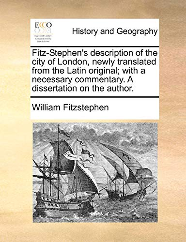 9781170982211: Fitz-Stephen's description of the city of London, newly translated from the Latin original; with a necessary commentary. A dissertation on the author.