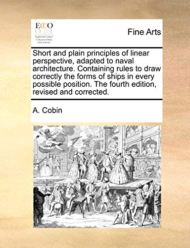Short and plain principles of linear perspective,: A. Cobin