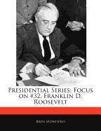 Presidential Series: Focus on #32, Franklin D.: Montiero, Bren