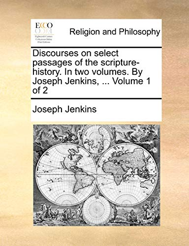 9781171088882: Discourses on select passages of the scripture-history. In two volumes. By Joseph Jenkins, ... Volume 1 of 2