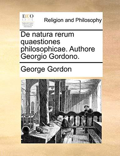 De natura rerum quaestiones philosophicae. Authore Georgio Gordono. - George Gordon