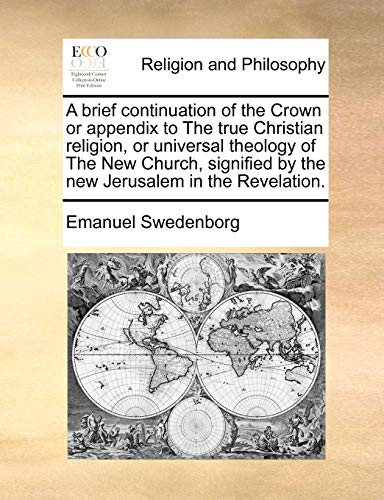 A Brief Continuation of the Crown or: Emanuel Swedenborg