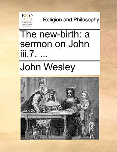 9781171125082: The new-birth: a sermon on John iii.7. ...