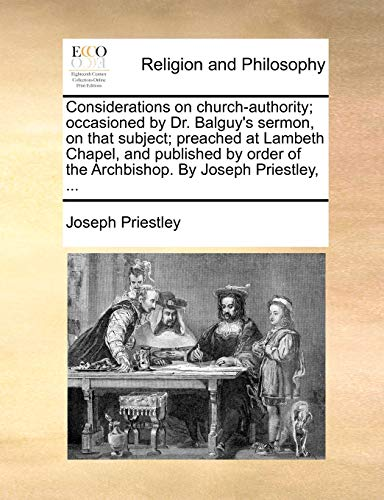 Considerations on church-authority; occasioned: Dr. Balguy`s sermon,