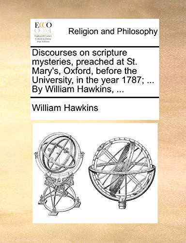 9781171135210: Discourses on scripture mysteries, preached at St. Mary's, Oxford, before the University, in the year 1787; ... By William Hawkins, ...
