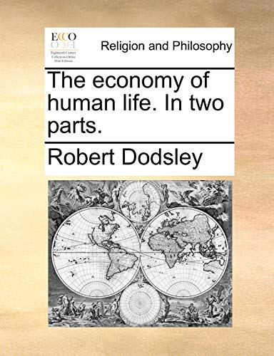 9781171148944: The economy of human life. In two parts.