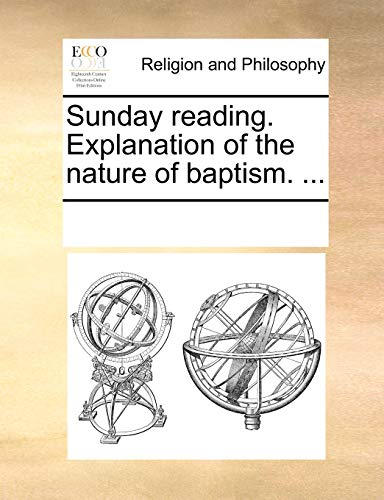 9781171154235: Sunday reading. Explanation of the nature of baptism. ...