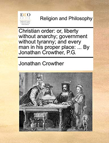 Christian Order: Or, Liberty Without Anarchy; Government: Jonathan Crowther
