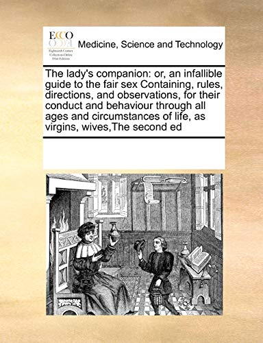 The lady's companion: or, an infallible guide: See Notes Multiple