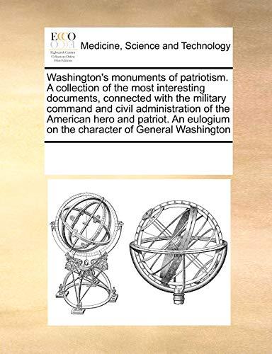 Washington s Monuments of Patriotism. a Collection: Multiple Contributors