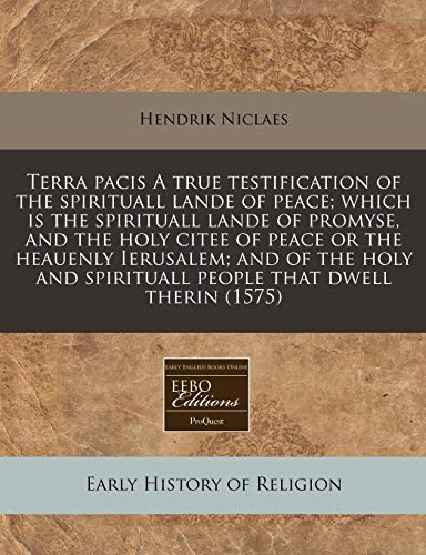 Terra Pacis a True Testification of the: Hendrik Niclaes