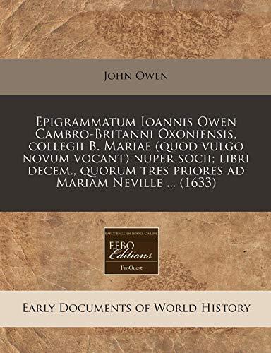 Epigrammatum Ioannis Owen Cambro-Britanni Oxoniensis, Collegii B.: John Owen