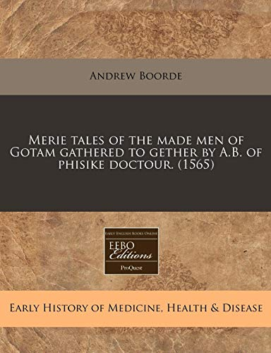 9781171272403: Merie tales of the made men of Gotam gathered to gether by A.B. of phisike doctour. (1565)