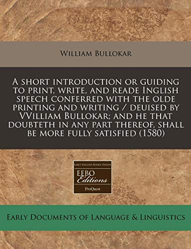 A Short Introduction or Guiding to Print,: William Bullokar