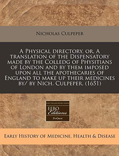 A Physical directory, or, A translation of: Culpeper, Nicholas