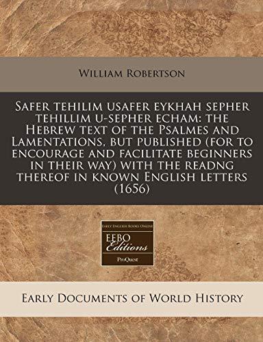Safer Tehilim Usafer Eykhah Sepher Tehillim U-Sepher: William Robertson