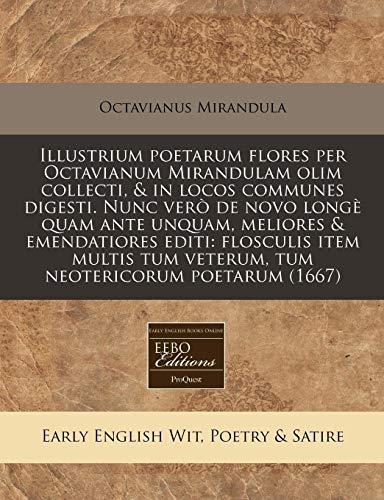 Illustrium poetarum flores per Octavianum Mirandulam olim: Octavianus Mirandula