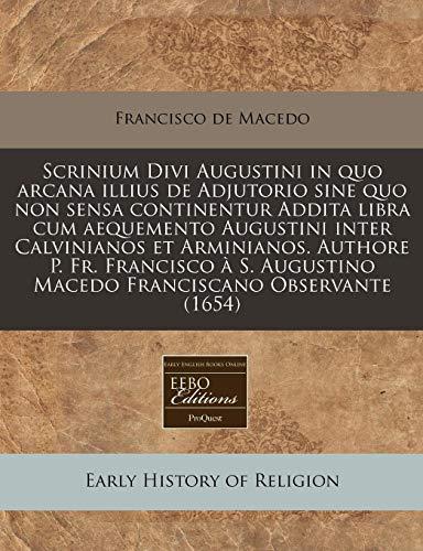 Scrinium Divi Augustini in quo arcana illius: Francisco de Macedo
