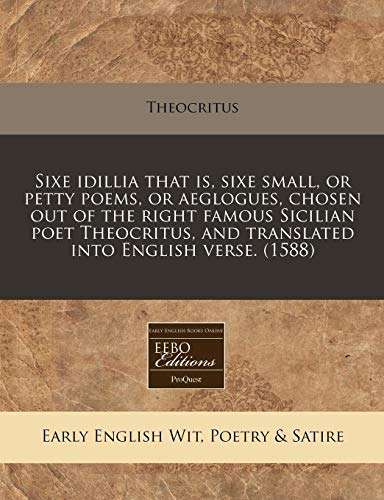 Sixe Idillia That Is, Sixe Small, or: Theocritus