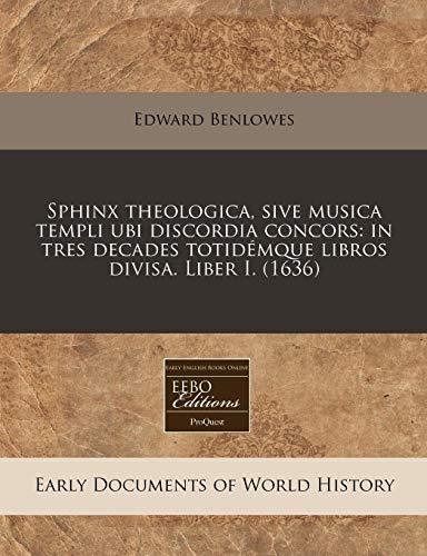 Sphinx theologica, sive musica templi ubi discordia: Edward Benlowes