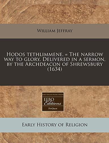 Hodos Tethlimmene. = The Narrow Way To