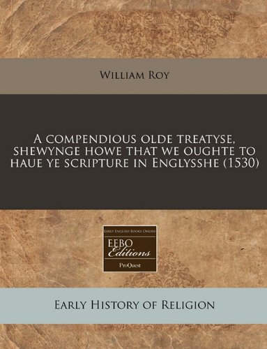A Compendious Olde Treatyse, Shewynge Howe That: William Roy