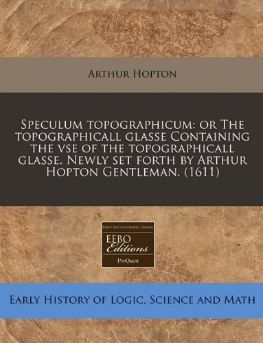 9781171312321: Speculum topographicum: or The topographicall glasse Containing the vse of the topographicall glasse. Newly set forth by Arthur Hopton Gentleman. (1611)