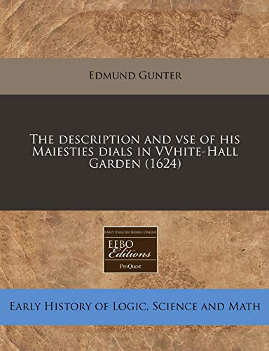 The description and vse of his Maiesties dials in VVhite-Hall Garden (1624) (1171316569) by Edmund Gunter