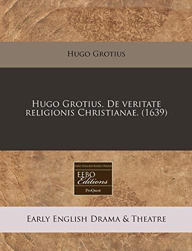 9781171316954: Hugo Grotius. De veritate religionis Christianae. (1639) (Latin Edition)