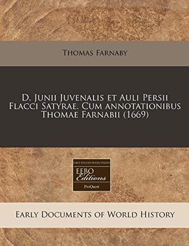 D. Junii Juvenalis et Auli Persii Flacci: Thomas Farnaby