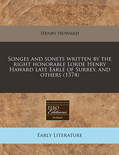 9781171339137: Songes and sonets written by the right honorable Lorde Henry Haward late Earle of Surrey, and others (1574)